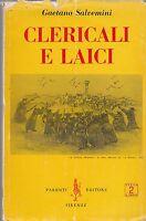 GAETANO SALVEMINI CLERICALI E LAICI PARENTI EDIT. 1953-L4376