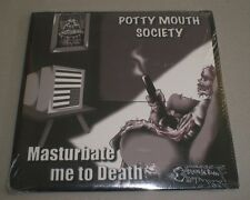 Masturbate Me To Death Potty Mouth Society~NEW~RARE NW Punk Rock~FAST SHIPPING!