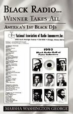 Black Radio. . .Winner Takes All : America's 1st Black DJs by Marsha...
