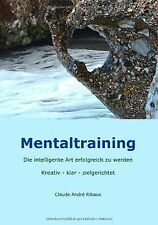 Mentaltraining: Die intelligente Art erfolgreich zu... | Buch | Zustand sehr gut
