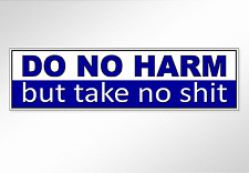 Funny Bumper Stickers do no harm but take no shit vinyl car decal 220 x 60 mm