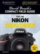 David Busch's Compact Field Guide for the Nikon D800/D800E (David Busch's Digita