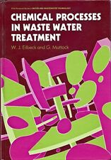 Chemical Processes in Waste Water Treatment by W. J. Eilbeck and G. Mattock