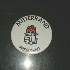 POLITIQUE BADGE MITTERRAND PRESIDENT ELECTIONS PRESIDENTIELLES DE 1981 PS