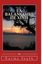 La Balançoire de Xinh by Sacha Isaïn (2014, Paperback)