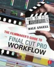 The Filmmaker's Guide to Final Cut Pro Workflow by Dale Angell (2007, Paperback)