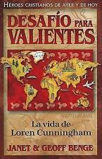 Desafio para Valientes : La vida de Loren Cunningham by Geoff Benge and Janet...