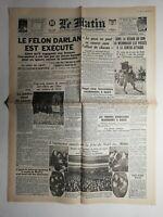 N437 La Une Du Journal Le Matin 26/27 décembre 1942 le félon Darlan est exécuté