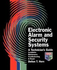 Electronic Alarm and Security Systems: By Delton T Horn