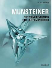 Munsteiner - The Young Generation: Tom + Jutta Munsteiner by Wilhelm Lindemann (Hardback, 2012)