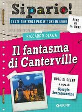 Il fantasma di Canterville. Testi teatrali per attori in erba - Riccardo Diana