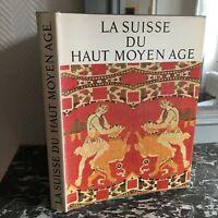 Max Martin LA SUISSE du Haut Moyen Age Chocolat Tobler Berne 1975