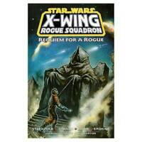 Requiem for a Rogue (Star Wars: X-Wing Rogue Squadron, Volume 5) - GOOD