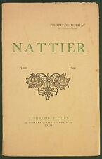 NOLHAC - NATTIER, PEINTRE DE LA COUR DE LOUIS XV - 1925 FLOURY - ILLUSTRÉ