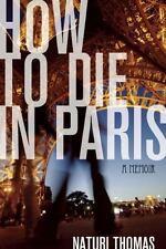 How to Die in Paris: A Memoir by Thomas, Naturi