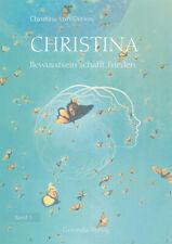 Christina,  Band 3: Bewusstsein schafft Frieden Christina von Dreien