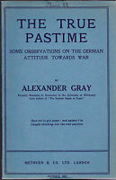 The True Pastime Some Observations on the German Attitude Towards War 1915