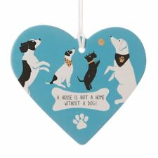 It's A Dogs Life Design Ceramic Hanging Heart A Home Is Not a Home Without A Dog