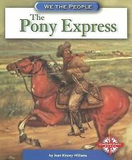 The Pony Express (We the People: Expansion and Reform)