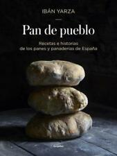 Pan de Pueblo: Recetas E Historias de Los Panes y Panaderias de Espana / Town