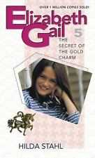 The Secret of the Gold Charm (Elizabeth Gail Revised Series #5)
