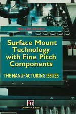 Surface Mount Technology with Fine Pitch Components: The manufacturing-ExLibrary