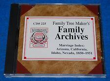 Family Tree Makers Family Archives #225 Marriage Index AZ CA ID NV 1850-1951