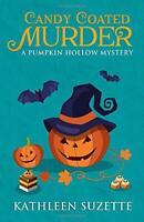 Candy Coated Murder: A Pumpkin Hollow Mystery, Book 1 by Suzette, Kathleen Book