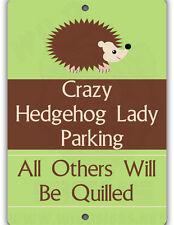 Crazy Hedgehog Lady Parking Indoor/Outdoor Aluminum No Rust No Fade Sign