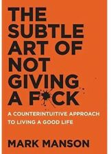 The Subtle Art of Not Giving a F*ck : Mark Manson