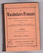 Le Vocabulaire Français - I. Carré  - French  Vintage book  - Avril 1916.