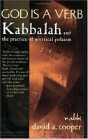 God Is a Verb: Kabbalah and the Practice of Mystical Judaism by David A. Cooper
