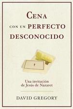Cena con un perfecto desconocido: Una invitacion con Jesus de Nazaret-ExLibrary