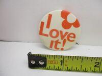"""I Love It"" Vintage Pinback Button Pin"