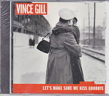 CD VINCE GILL LET'S MAKE SURE WE KISS GOODBYE 12T NEUF SCELLE