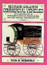 Horse-Drawn Commercial Vehicles: 255 Illustrations of Nineteenth-Century Stageco