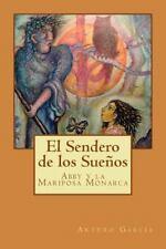 El Sendero de los Sueños : Abby y la Mariposa Monarca by Arturo García (2013,...