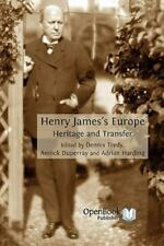 Henry James's Europe : Heritage and Transfer by Adrian Harding, Annick...