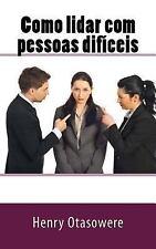 Como Lidar Com Pessoas Difíceis by Henry Otasowere (2017, Paperback, Large Type)