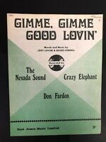 EARLY!  CRAZY ELEPHANT-GIMME, GIMME, GOOD LOVIN' SHEET MUSIC-VERY RARE 1968-4566