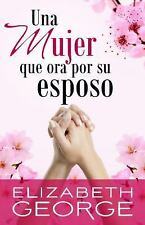 UNA MUJER QUE ORA POR SU ESPOSO/ 15 VERSES TO PRAY FOR YOUR HUSBAND - GEORGE, EL
