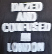 VTG Dazed and Confused in London T-Shirt Stoned Large High