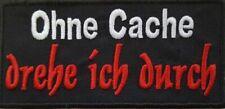 Ohne Cache drehe ich durch Aufnäher Geocaching Patch 12x 6 cm (1190)