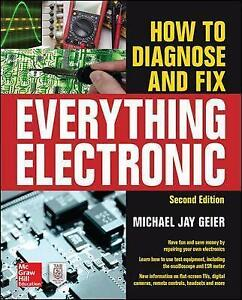 How to Diagnose and Fix Everything Electronic by Michael Jay Geier (author)
