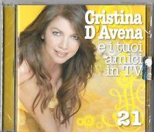 """CRISTINA D'AVENA """"E I TUOI AMICI IN TV 21"""" RARO CD 2008 - SIGILLATO"""