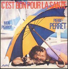 PIERRE PERRET C'EST BON POUR LA SANTE 45T SP ADELE 45.818 DISQUE QUASI NEUF