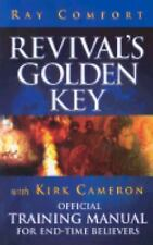 Revival's Golden Key: Official Training Manual For End-Time Believers by Ray Com