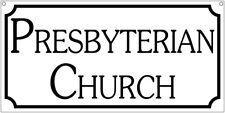 Presbyterian Church sign- 6x12 Aluminum Religious church prayer