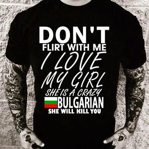 Don't flirt with me My girl is Bulgarian (Black, Men, T-shirt)