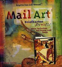 Mail Art Briefkarten kreativ Neue Techniken mit Papier + Seide Buch v. Loh-Wenze